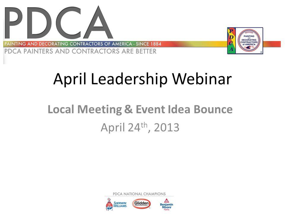 April Leadership Webinar Local Meeting & Event Idea Bounce April 24 th, 2013