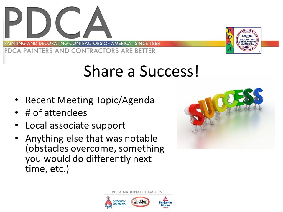 Share a Success! Recent Meeting Topic/Agenda # of attendees Local associate support Anything else that was notable (obstacles overcome, something you