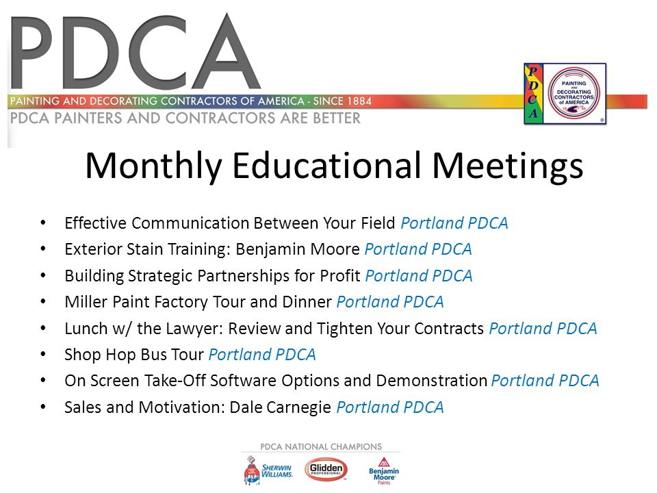 Monthly Educational Meetings Effective Communication Between Your Field Portland PDCA Exterior Stain Training: Benjamin Moore Portland PDCA Building S