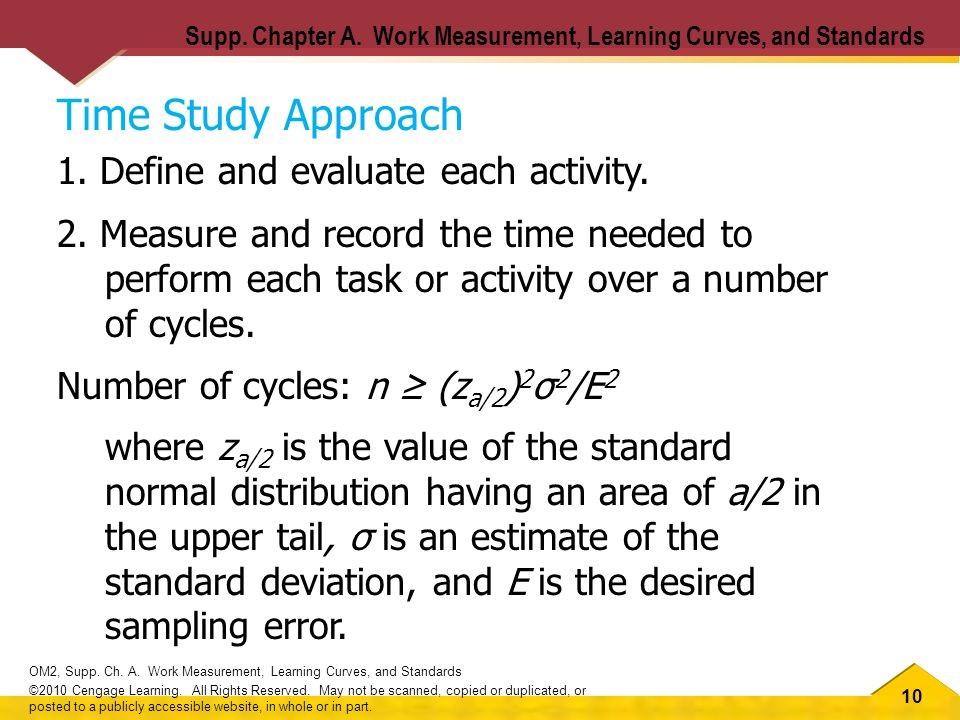 10 OM2, Supp. Ch. A. Work Measurement, Learning Curves, and Standards ©2010 Cengage Learning.