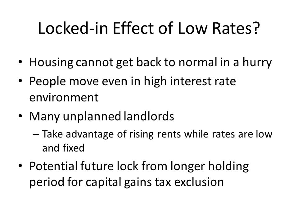 Locked-in Effect of Low Rates.