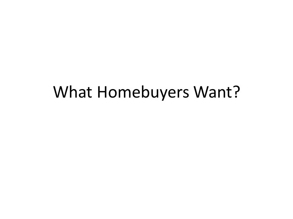 What Homebuyers Want