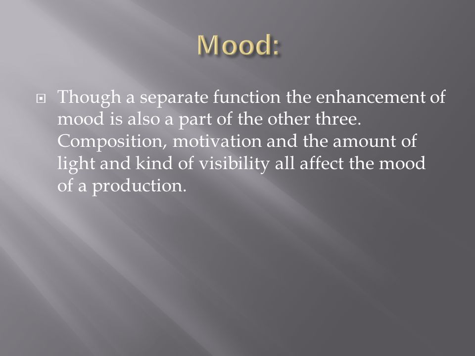  Though a separate function the enhancement of mood is also a part of the other three.