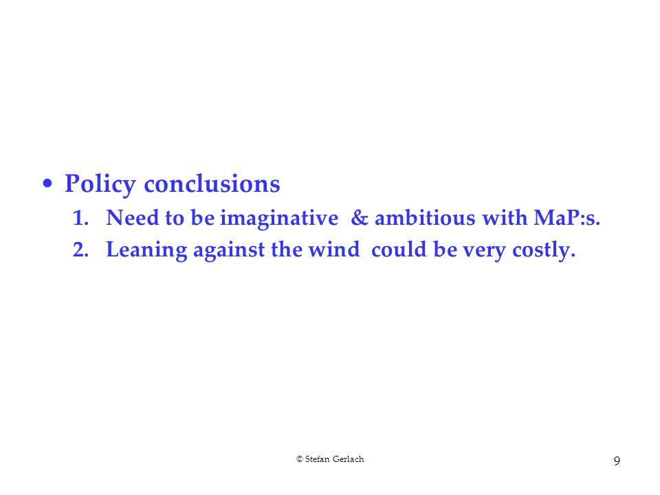 Policy conclusions 1.Need to be imaginative & ambitious with MaP:s.