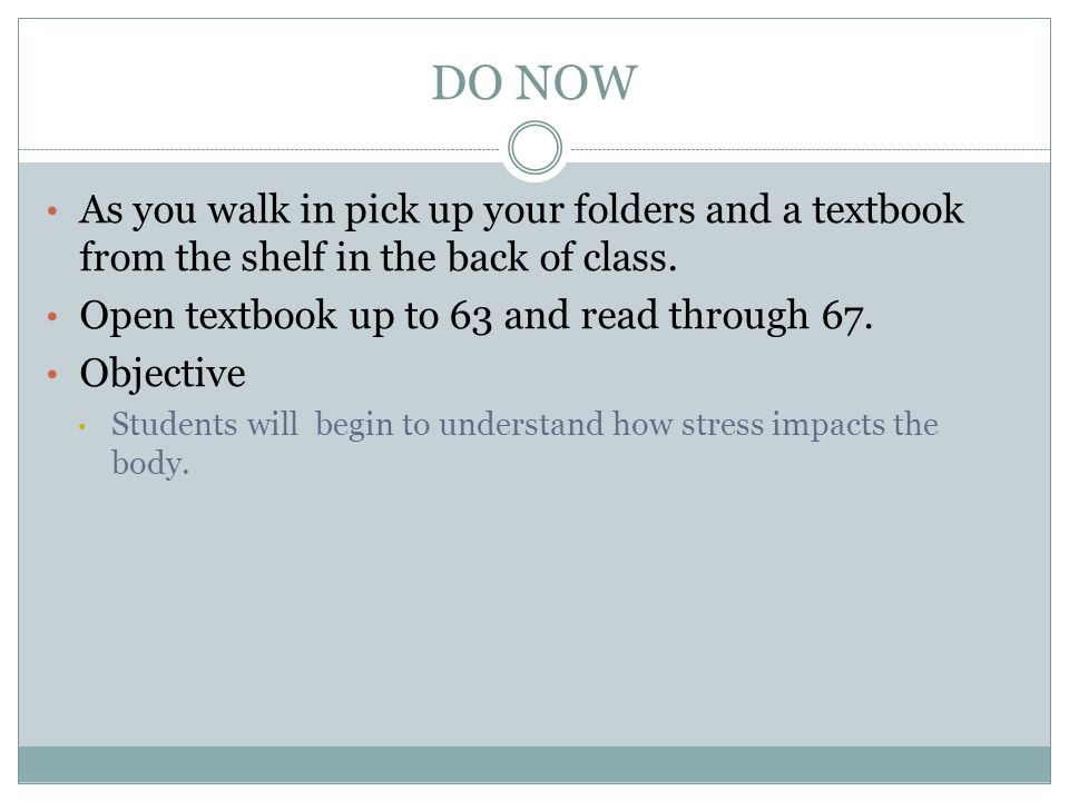 DO NOW As you walk in pick up your folders and a textbook from the shelf in the back of class.