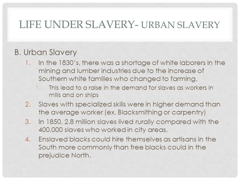 LIFE UNDER SLAVERY- URBAN SLAVERY B.