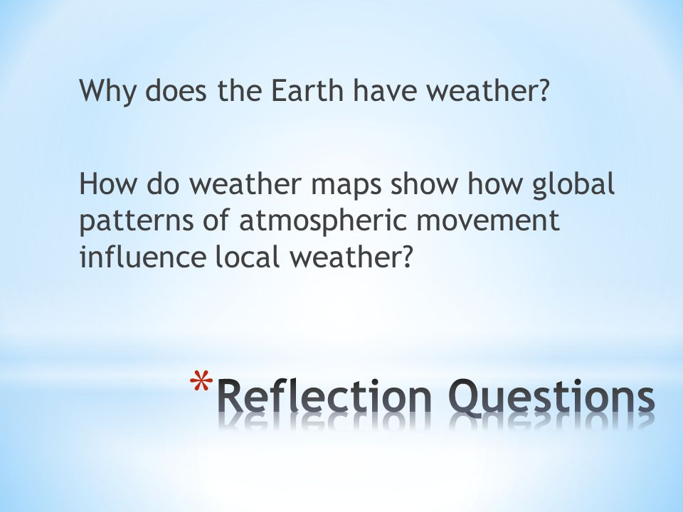 Why does the Earth have weather.
