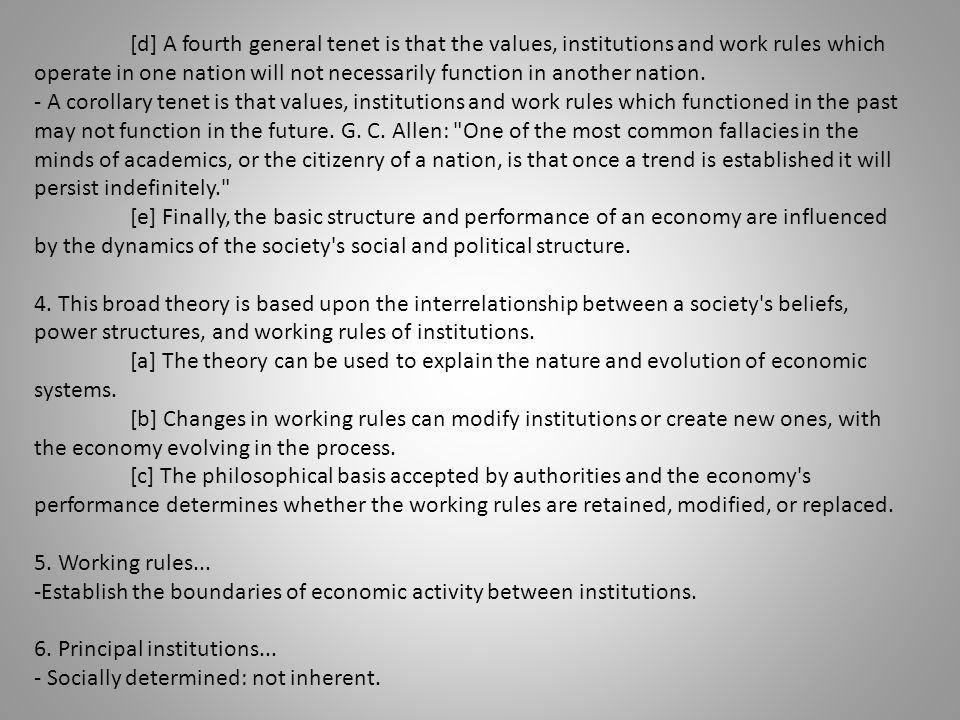 [d] A fourth general tenet is that the values, institutions and work rules which operate in one nation will not necessarily function in another nation