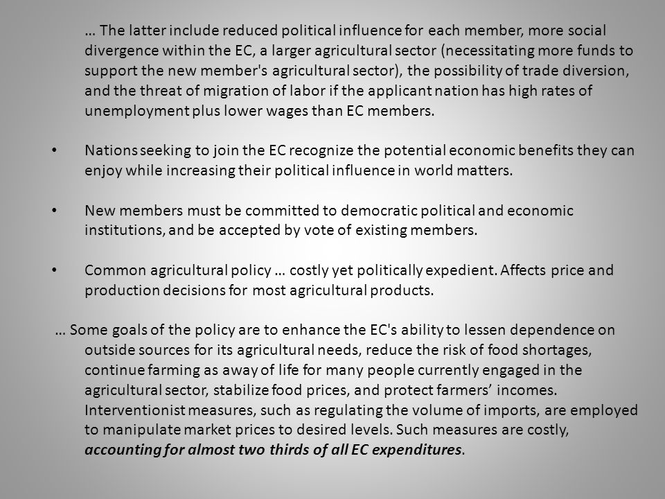 … The latter include reduced political influence for each member, more social divergence within the EC, a larger agricultural sector (necessitating mo