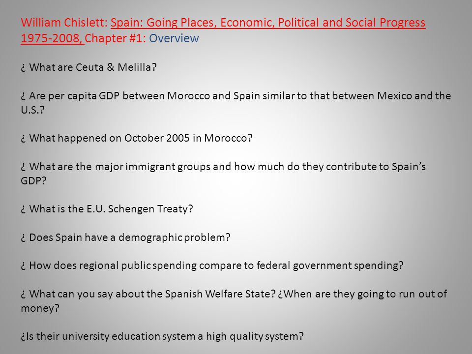 William Chislett: Spain: Going Places, Economic, Political and Social Progress 1975-2008, Chapter #1: Overview ¿ What are Ceuta & Melilla? ¿ Are per c