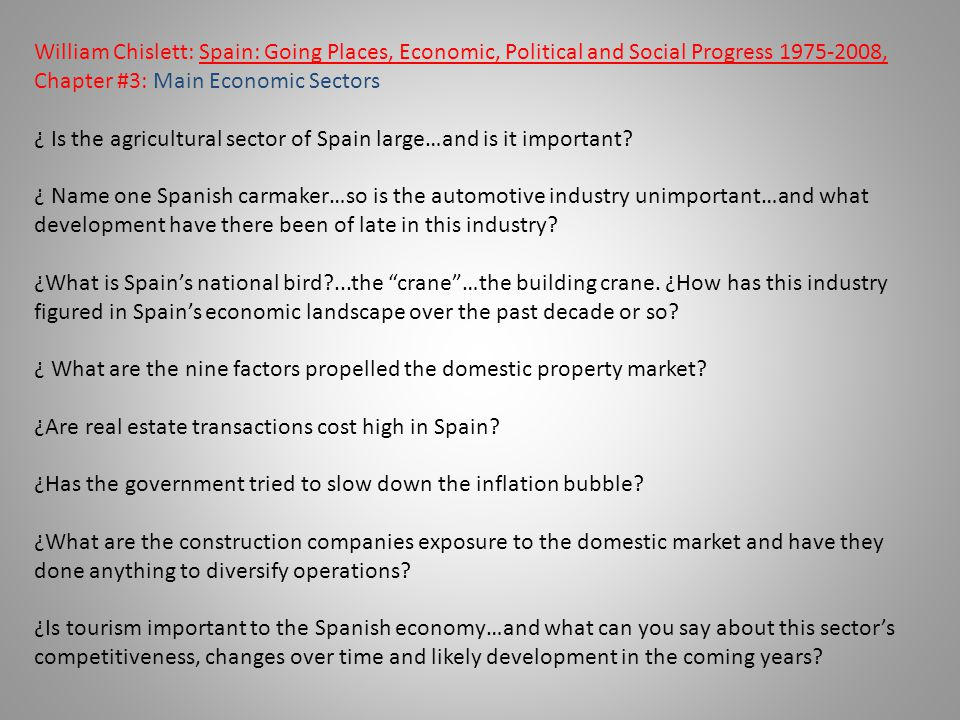 William Chislett: Spain: Going Places, Economic, Political and Social Progress 1975-2008, Chapter #3: Main Economic Sectors ¿ Is the agricultural sect