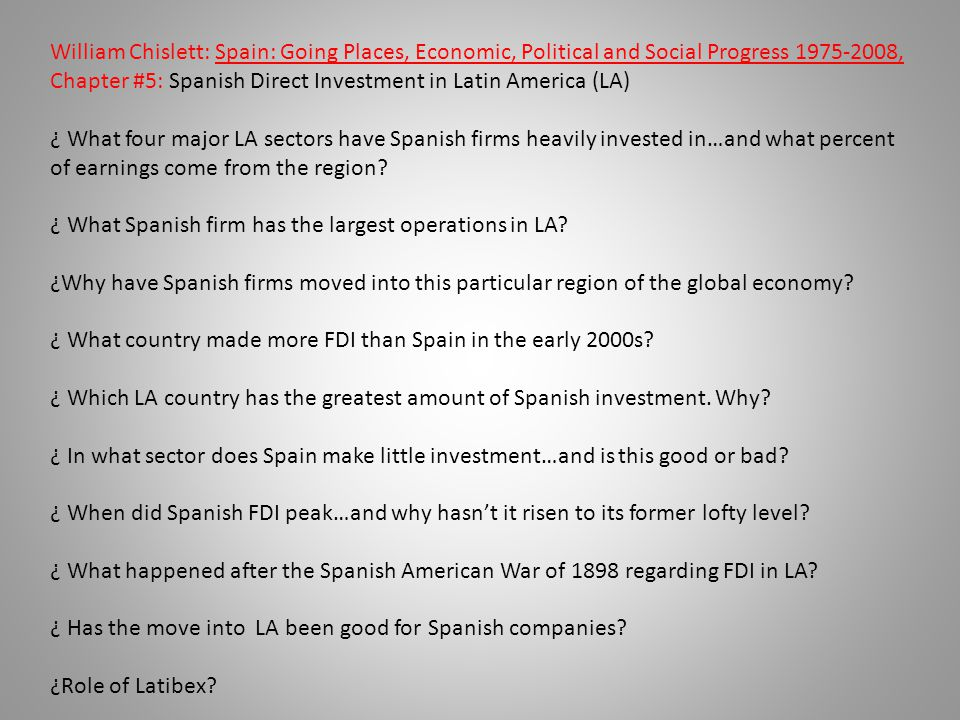 William Chislett: Spain: Going Places, Economic, Political and Social Progress 1975-2008, Chapter #5: Spanish Direct Investment in Latin America (LA)
