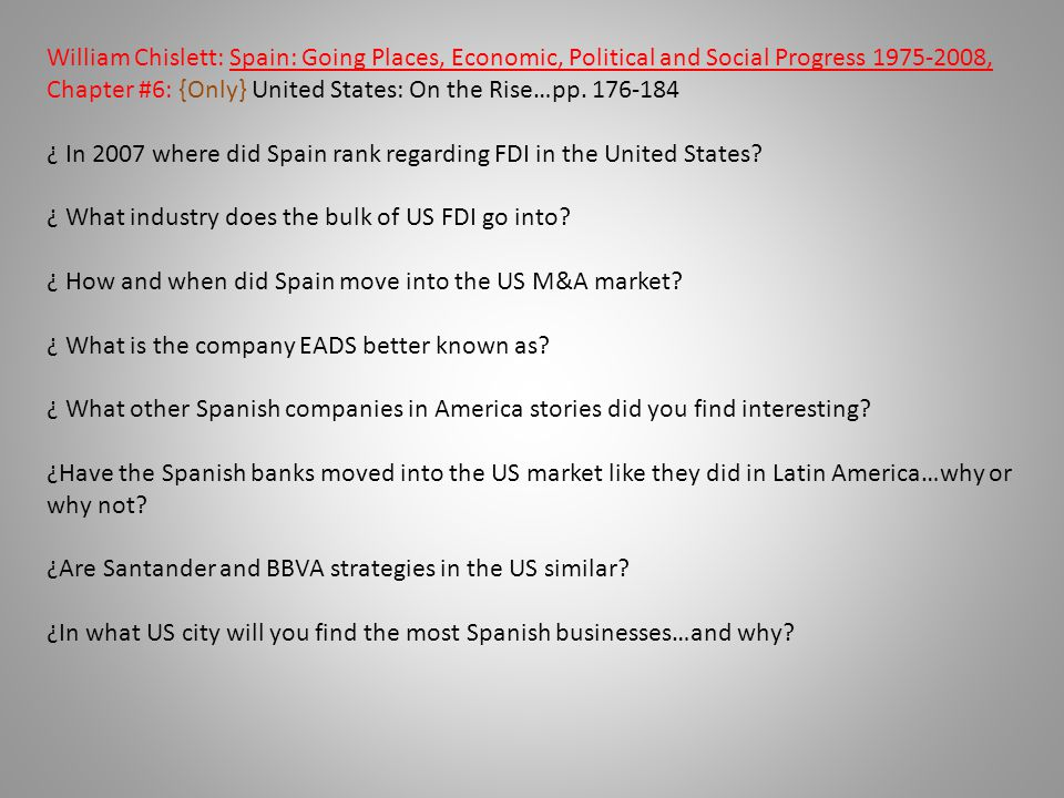 William Chislett: Spain: Going Places, Economic, Political and Social Progress 1975-2008, Chapter #6: {Only} United States: On the Rise…pp. 176-184 ¿