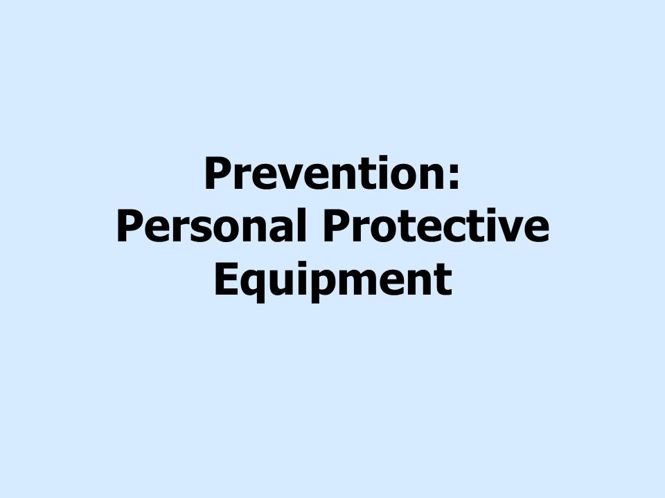 Prevention: Personal Protective Equipment