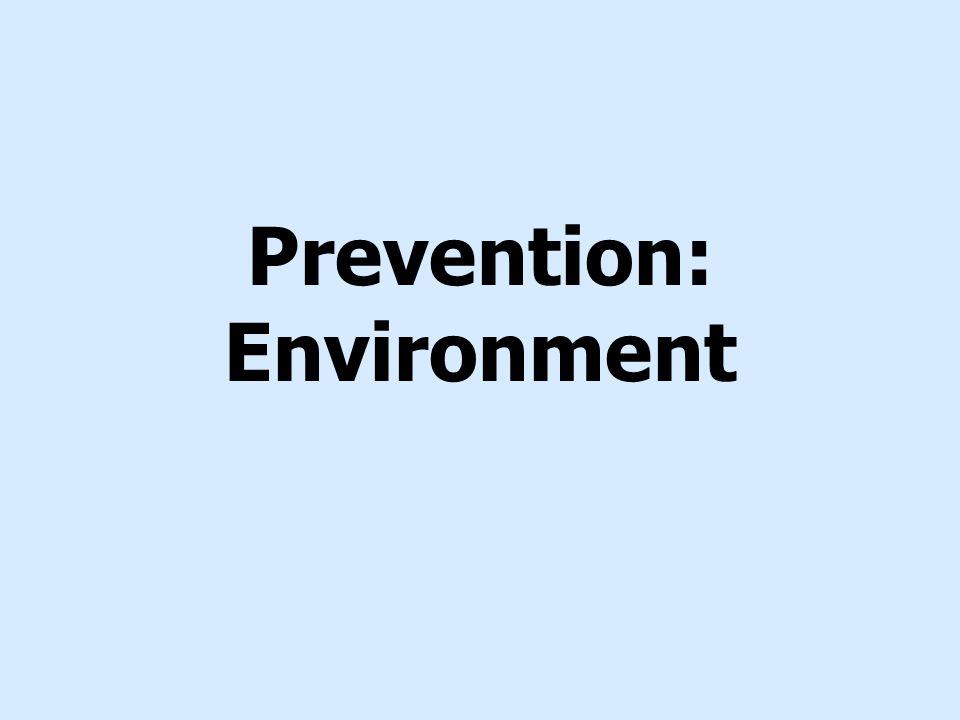 Prevention: Environment
