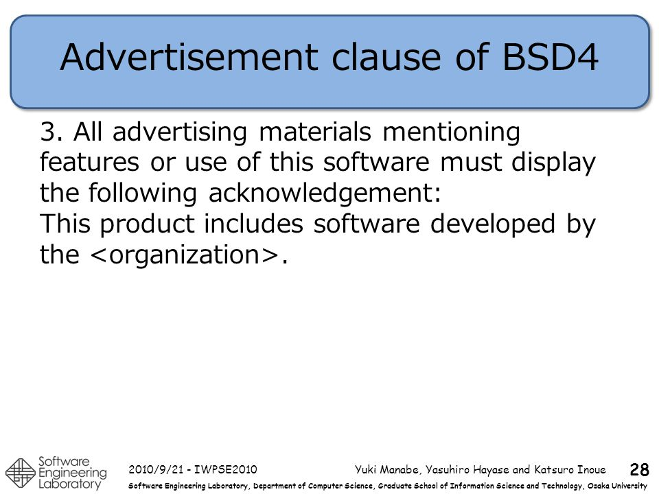 Software Engineering Laboratory, Department of Computer Science, Graduate School of Information Science and Technology, Osaka University Advertisement clause of BSD4 3.