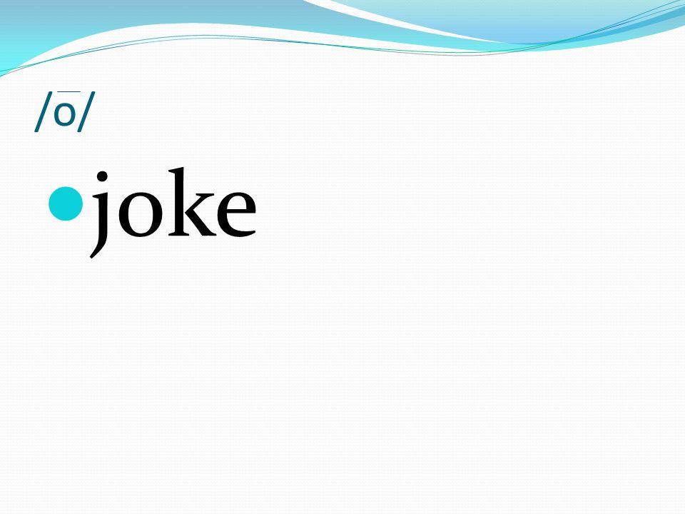 /o/ joke