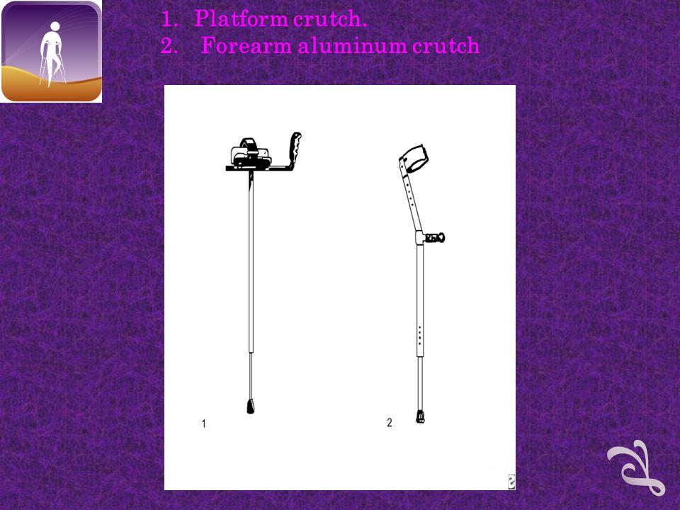 1.Platform crutch. 2. Forearm aluminum crutch