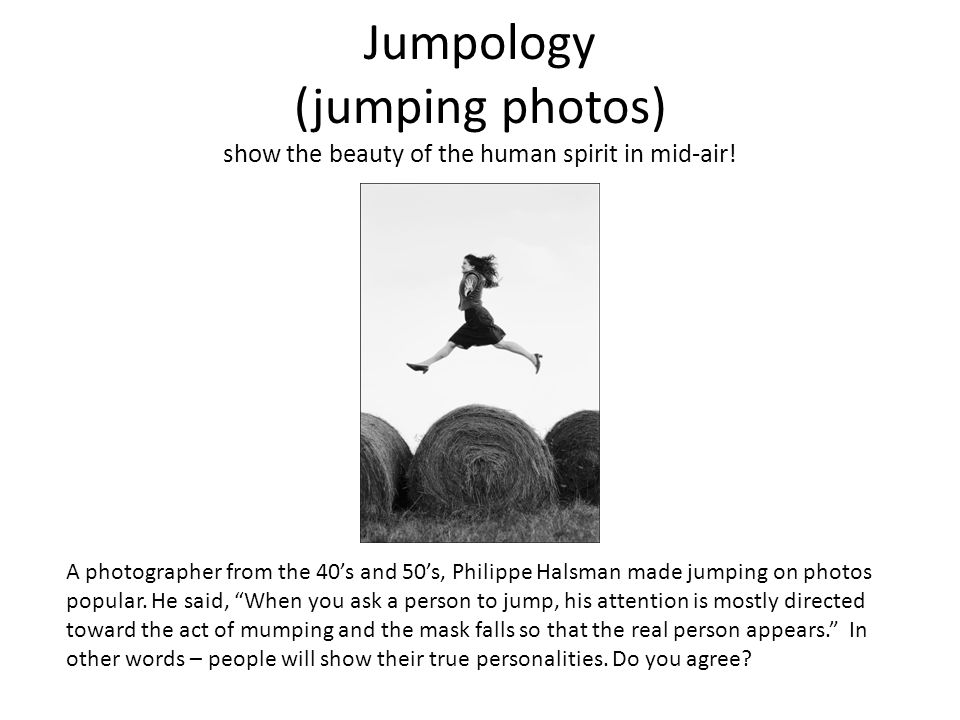 Jumpology (jumping photos) show the beauty of the human spirit in mid-air.