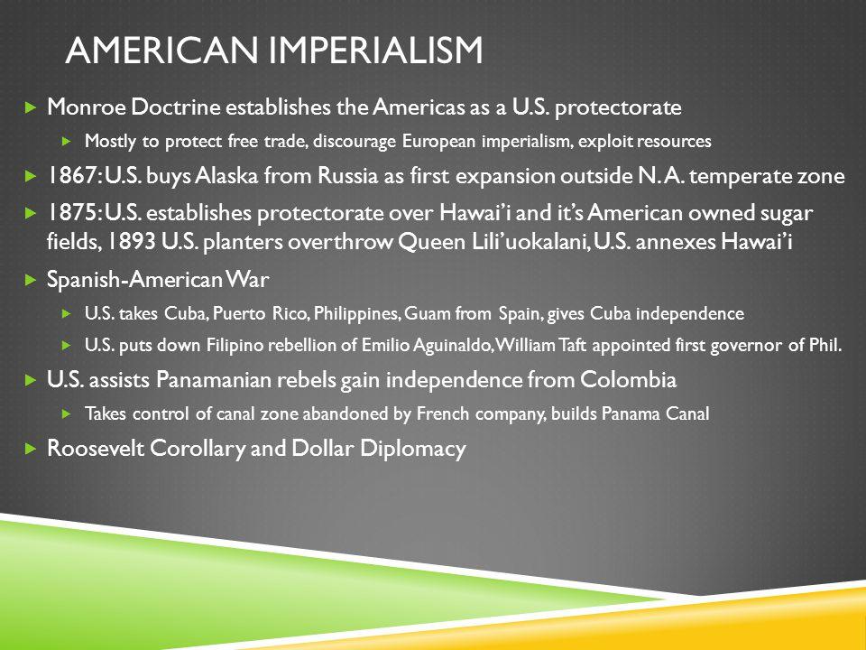AMERICAN IMPERIALISM  Monroe Doctrine establishes the Americas as a U.S.