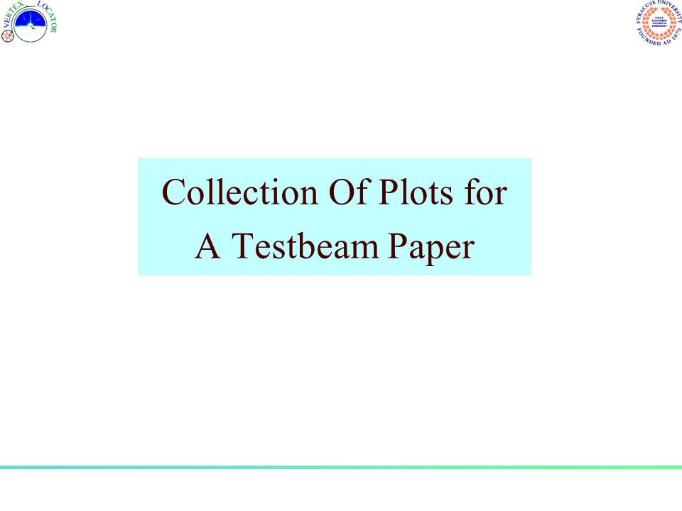 Collection Of Plots for A Testbeam Paper