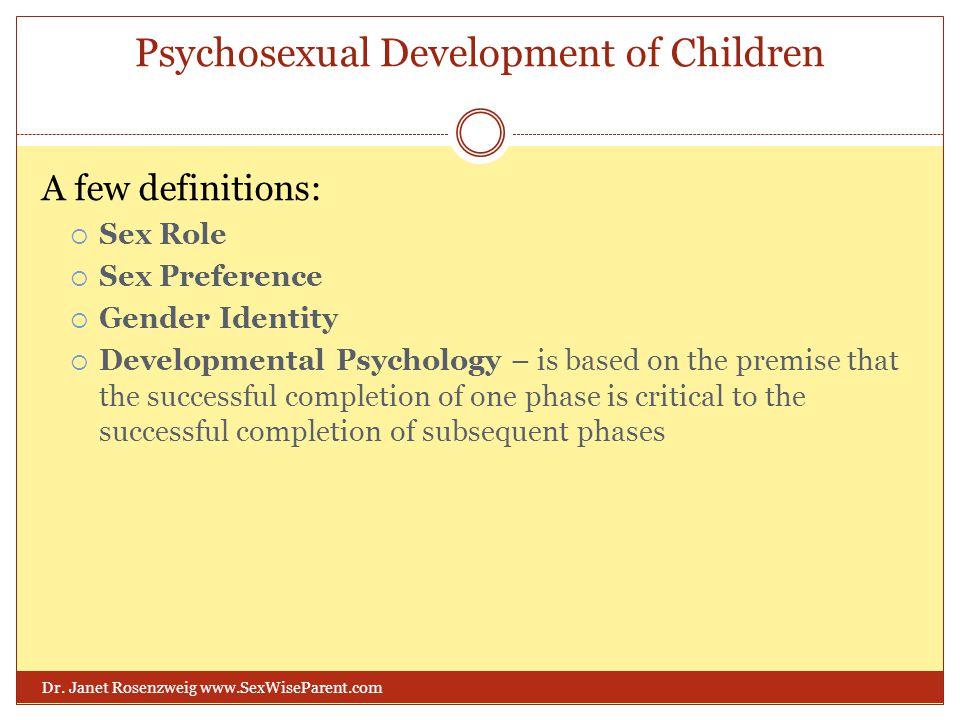 Psychosexual Development of Children Dr.