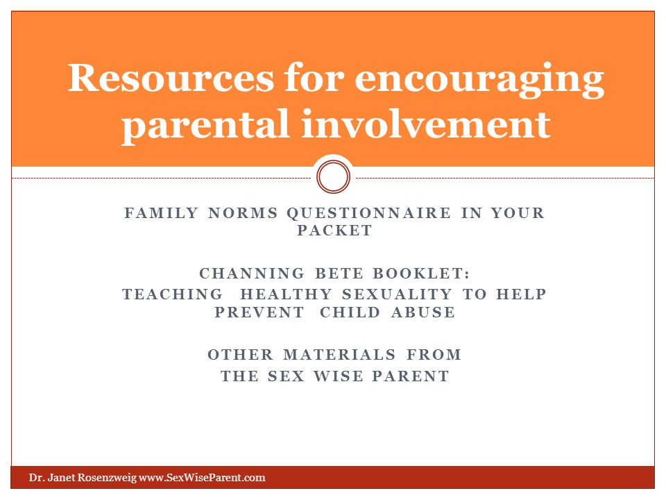 FAMILY NORMS QUESTIONNAIRE IN YOUR PACKET CHANNING BETE BOOKLET: TEACHING HEALTHY SEXUALITY TO HELP PREVENT CHILD ABUSE OTHER MATERIALS FROM THE SEX W