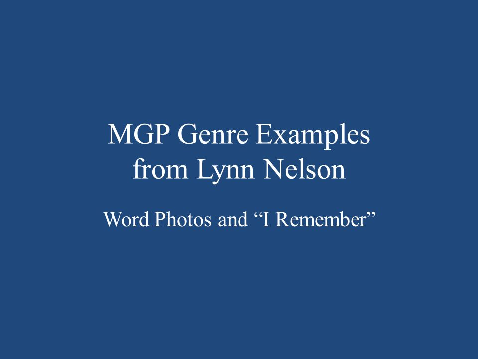 MGP Genre Examples from Lynn Nelson Word Photos and I Remember