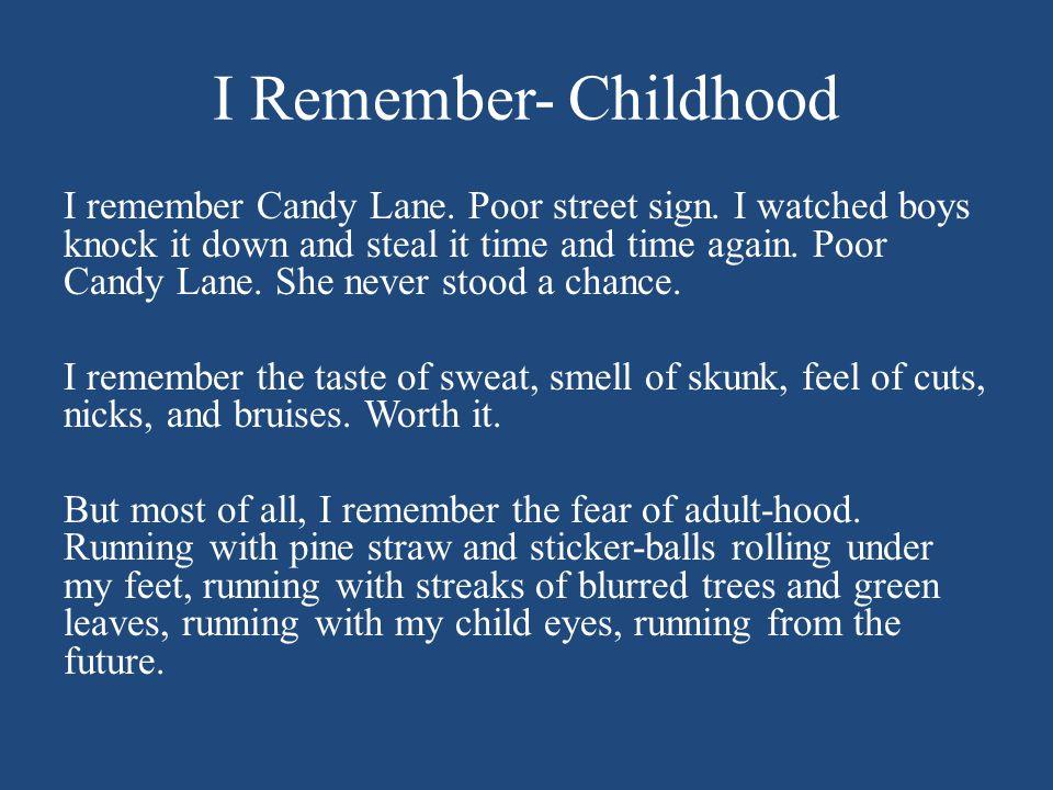 I Remember- Childhood I remember Candy Lane. Poor street sign.