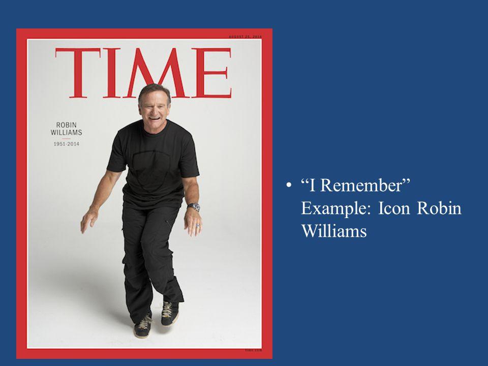 I Remember Example: Icon Robin Williams