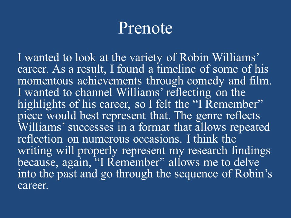 Prenote I wanted to look at the variety of Robin Williams' career.