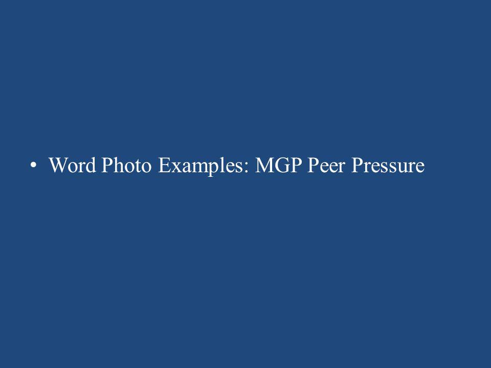 Word Photo Examples: MGP Peer Pressure