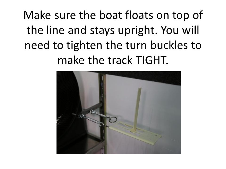 Attach a pre-made sail (one the teacher made - any shape any material) to the boat.