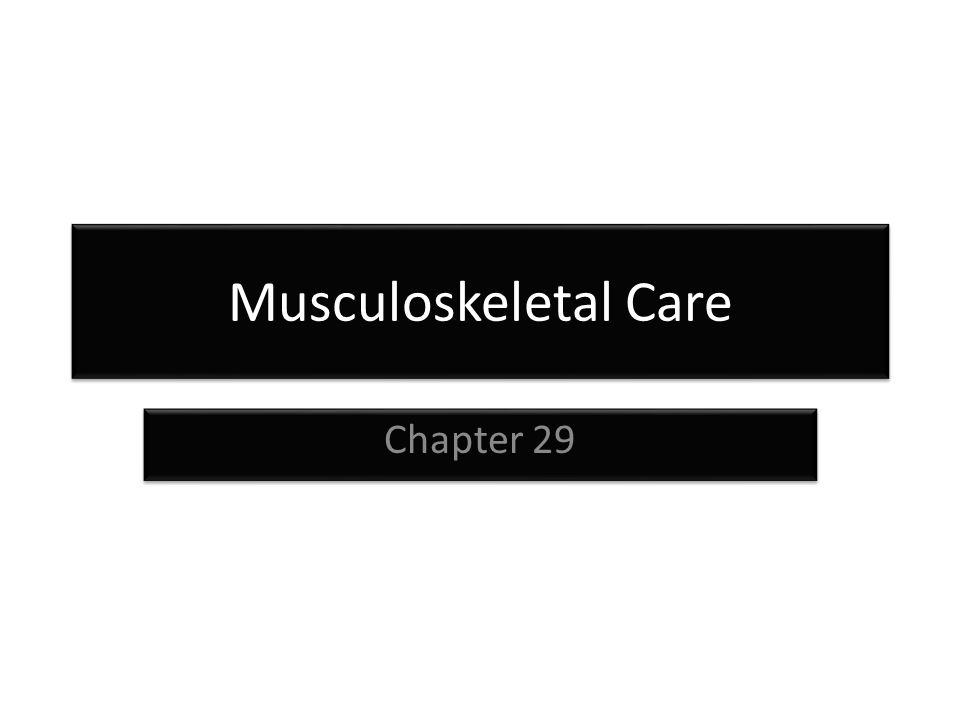 Musculoskeletal Care Chapter 29