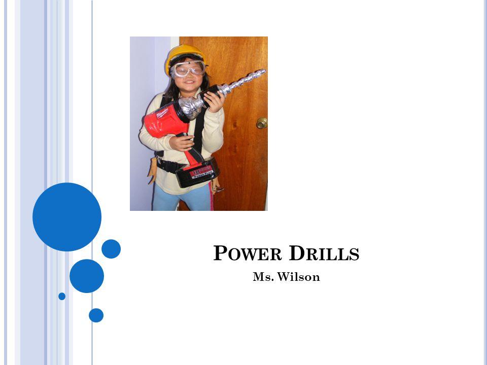 P OWER D RILLS Ms. Wilson