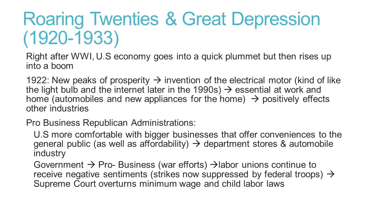 Roaring Twenties & Great Depression (1920-1933) Right after WWI, U.S economy goes into a quick plummet but then rises up into a boom 1922: New peaks o
