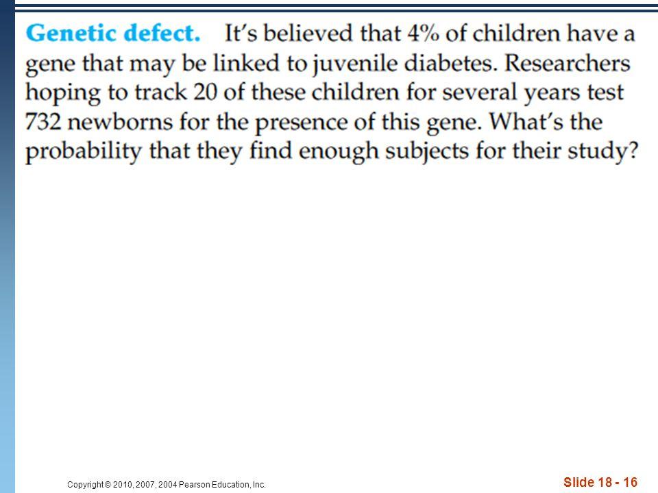 Copyright © 2010, 2007, 2004 Pearson Education, Inc. Slide 18 - 16