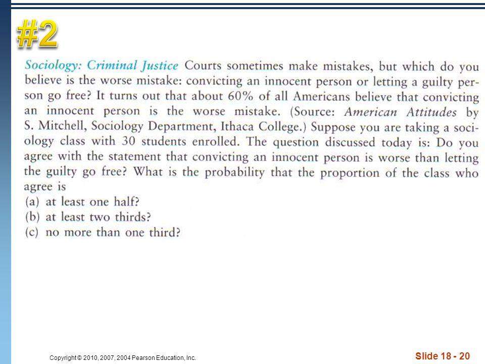Copyright © 2010, 2007, 2004 Pearson Education, Inc. Slide 18 - 20