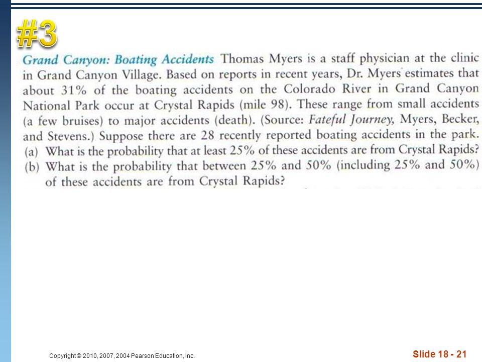 Copyright © 2010, 2007, 2004 Pearson Education, Inc. Slide 18 - 21