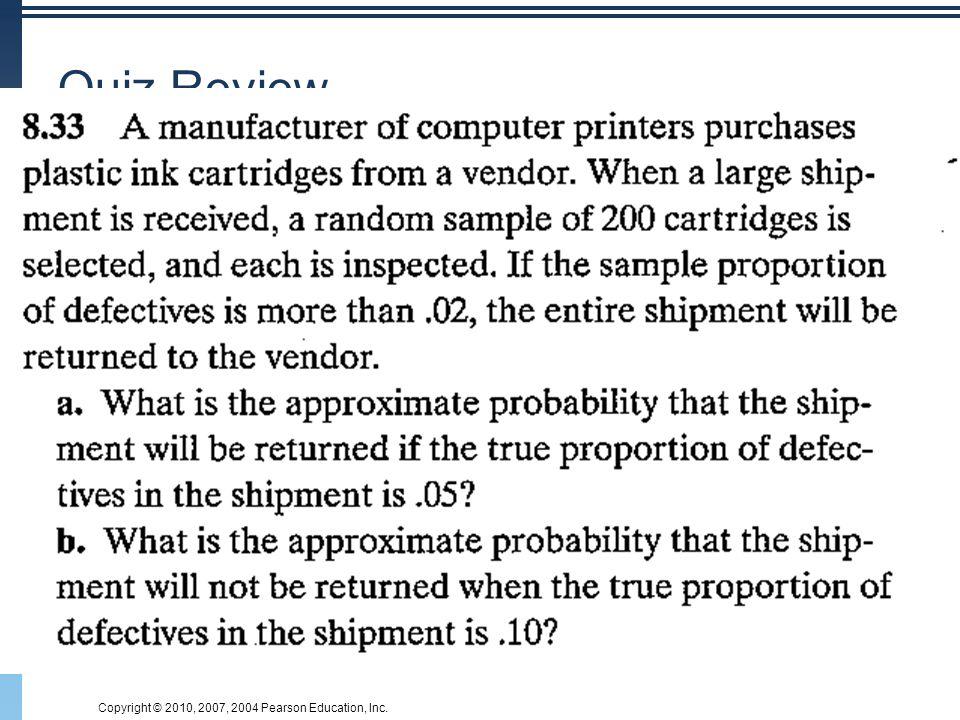 Copyright © 2010, 2007, 2004 Pearson Education, Inc. Quiz Review