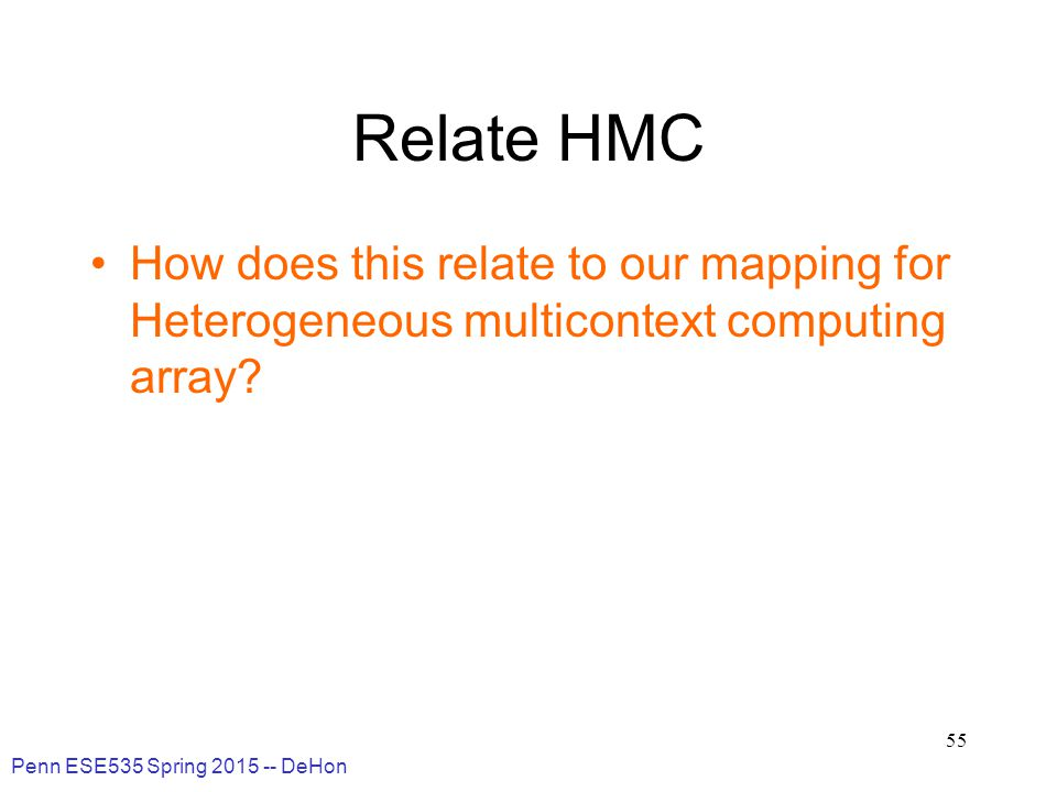 Relate HMC How does this relate to our mapping for Heterogeneous multicontext computing array.