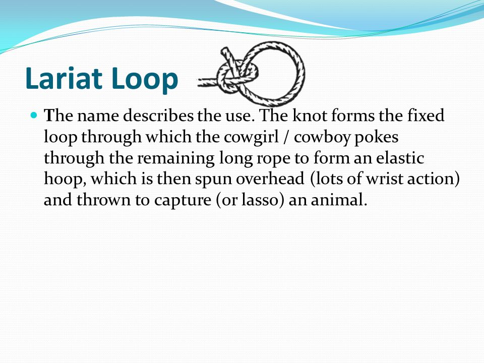 Lariat Loop The name describes the use.