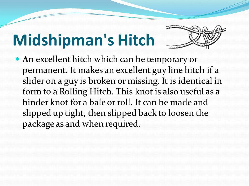 Midshipman s Hitch An excellent hitch which can be temporary or permanent.