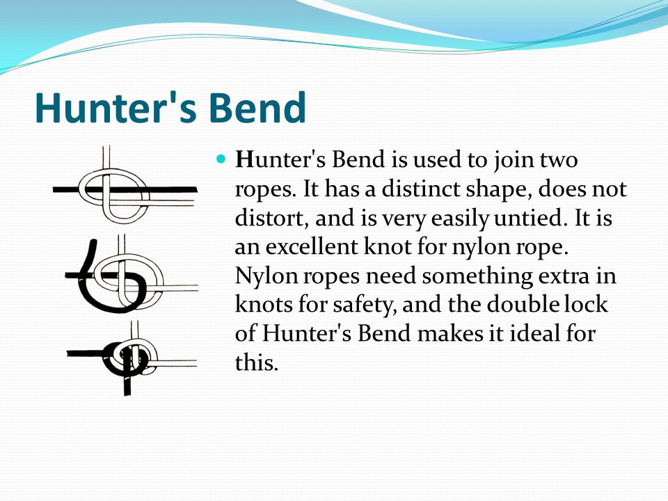 Hunter s Bend Hunter s Bend is used to join two ropes.