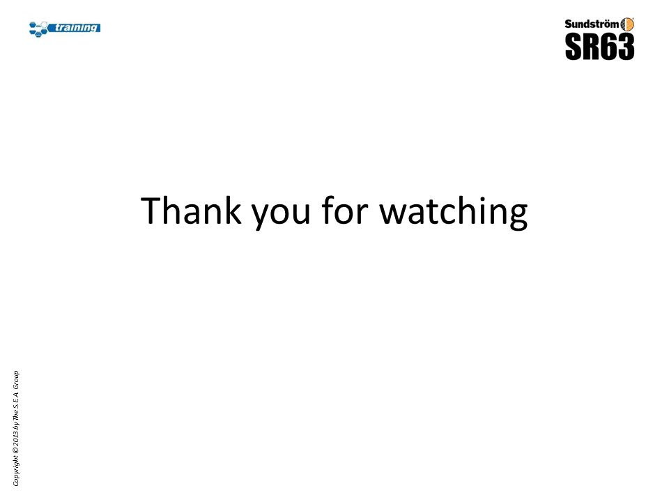 Thank you for watching Copyright © 2013 by The S.E.A. Group
