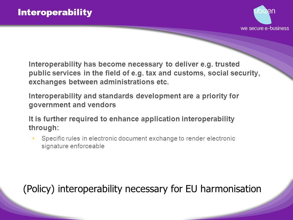 Interoperability Interoperability has become necessary to deliver e.g.