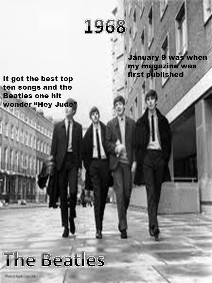 It got the best top ten songs and the Beatles one hit wonder Hey Jude January 9 was when my magazine was first published