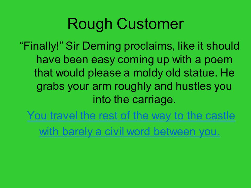 Rough Customer Finally! Sir Deming proclaims, like it should have been easy coming up with a poem that would please a moldy old statue.