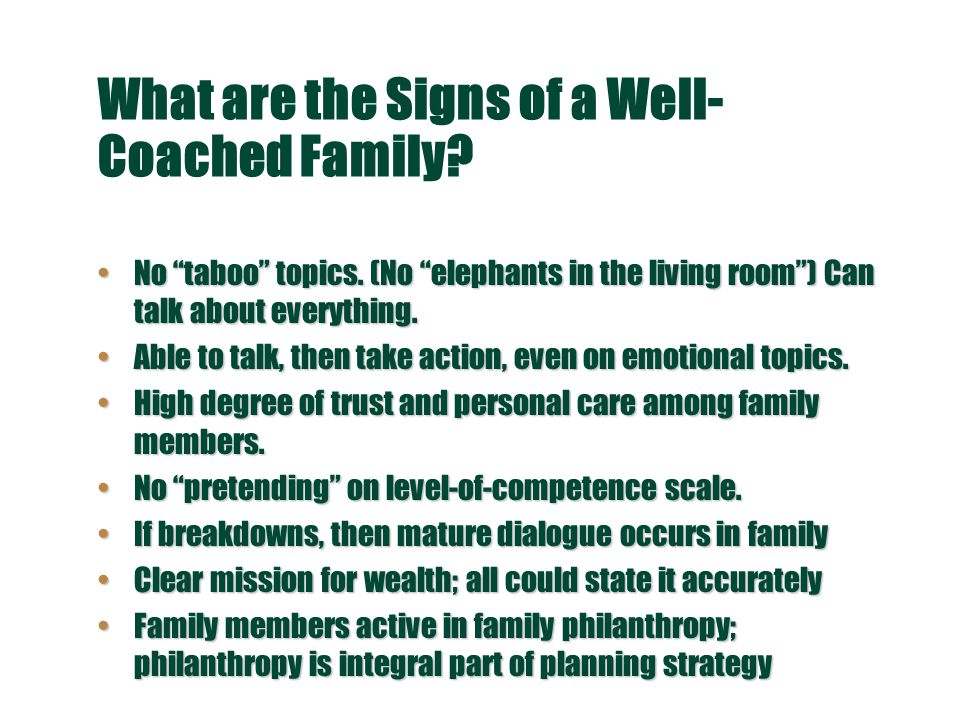 What are the Signs of a Well- Coached Family. No taboo topics.