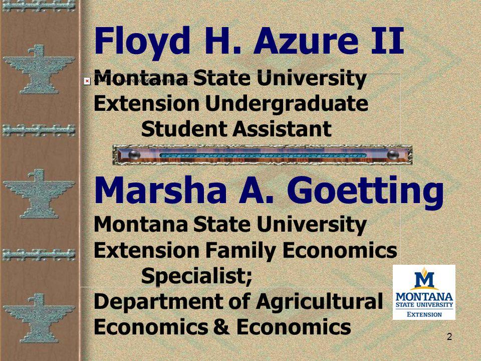 2 Floyd H. Azure II Montana State University Extension Undergraduate Student Assistant Marsha A.